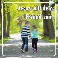 Jesus will dein Freund sein
